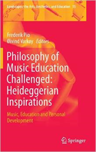Philosophy of Music Education Challenged: Heideggerian Inspirations.