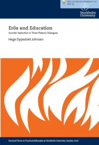 Erôs and Education: Socratic Seduction in Three Platonic Dialogues av Hege Johnsen Dypedokk